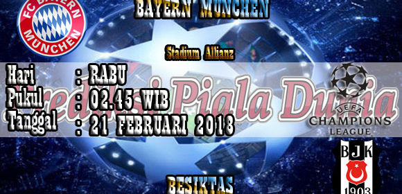 Prediksi Skor Bola Bayern Munchen vs Besiktas 21 Februari 2018