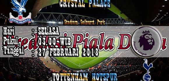 Prediksi Crystal Palace vs Tottenham Hotspur 27 Februari 2018