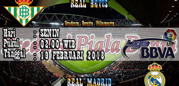 Prediksi Bola Jitu Real Betis Vs Real Madrid 19 Februari 2018