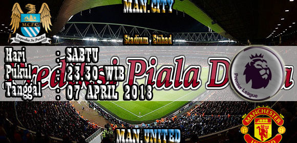 Prediksi Pertandingan Manchester City vs Manchester United 07 April 2018